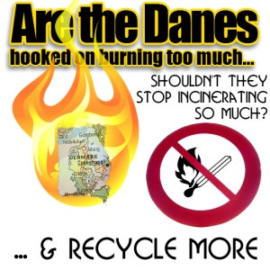 "Image about the ""Danes hooked on incineration"" and Zero Waste Disadvantages."