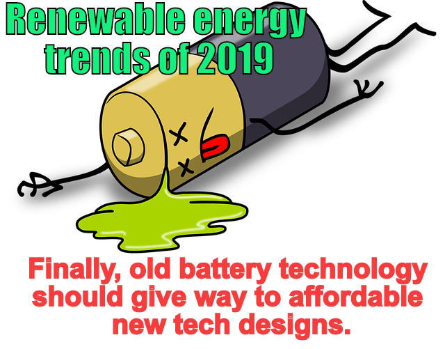 New Battery designs are one predicted renewable energy trend of 2019.