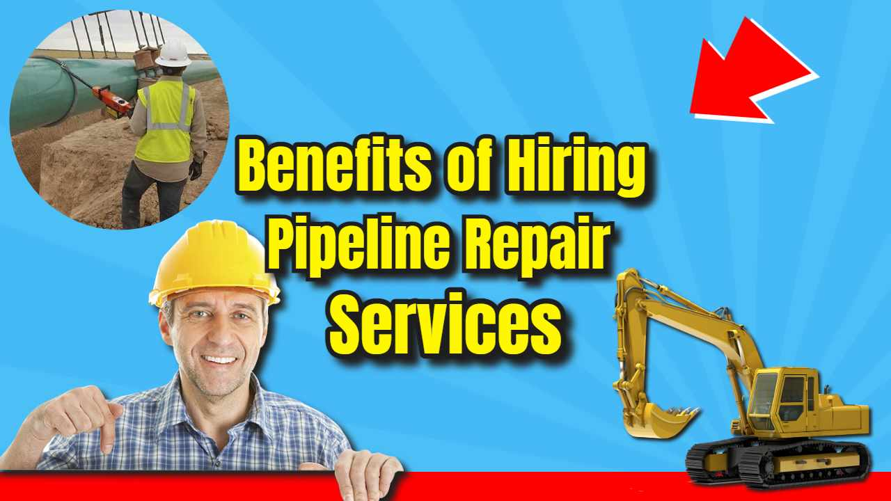 "Featured Image text: ""Benefits of hiring pipeline repair services""."