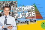"Featured image with text: ""Hard Chrome Plating and Minimizing Waste""."
