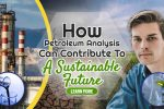 "Image text: ""How Petroleum Analysis Can Contribute To A Sustainable Future""."